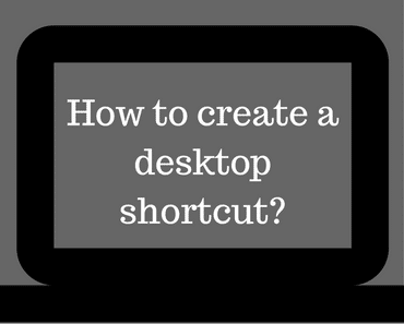 How to create a desktop shortcut