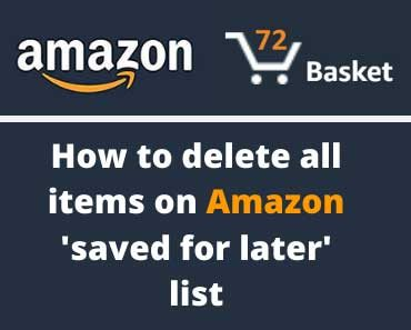 How to delete all the items from Amazon saved for later list