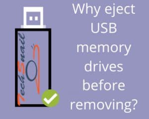 Why eject USB Memory drives before removing?